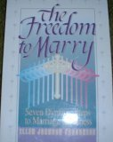 9780963267009: The Freedom to Marry Seven Dynamic Steps to Marriage Readiness