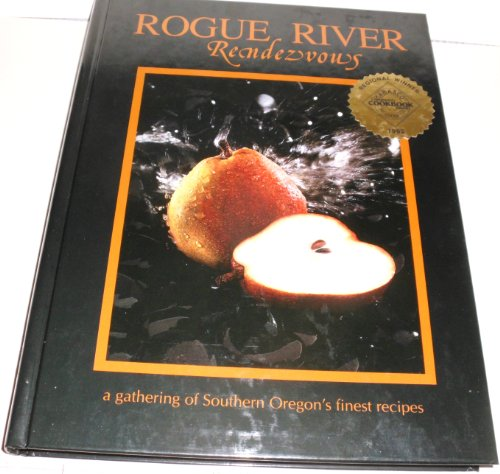 9780963267108: Rogue River Rendezvous: A Gathering of Southern Oregon's Finest Recipes