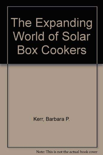 9780963267405: The Expanding World of Solar Box Cookers