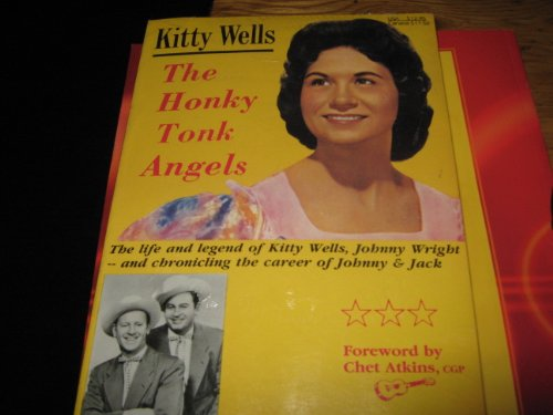9780963268402: The Honky Tonk Angels: The Kitty Wells - Johnny & Jack Story