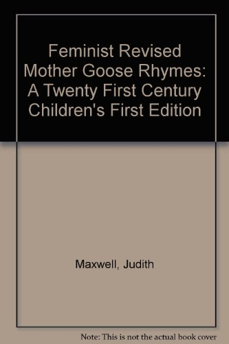 9780963269812: Feminist Revised Mother Goose Rhymes: A Twenty First Century Children's First Edition