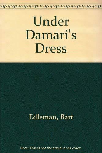 Under Damari's Dress: Edleman, Bart; Edelman, Bart