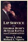 Lip Service: George Bush's 30-Year Battle with: Allen, Steven J.