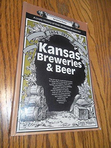 Kansas Breweries and Beer: 1854-1911: Higgins, Cindy