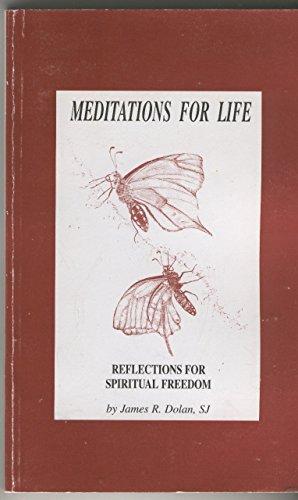Meditations for Life: Dolan, James R.