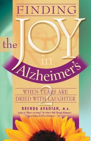 9780963275233: Finding the Joy in Alzheimer's: When Tears Are Dried with Laughter