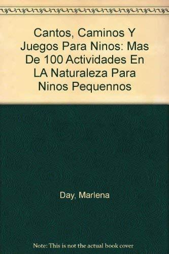 9780963275363: Cantos, Caminos Y Juegos Para Ninos: Mas De 100 Actividades En LA Naturaleza Para Ninos Pequennos