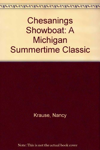 9780963277015: Chesanings Showboat: A Michigan Summertime Classic