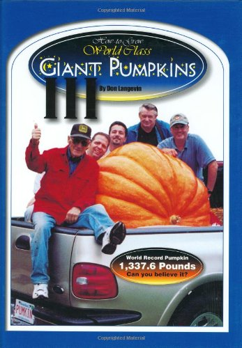 9780963279316: How-to-Grow World Class Giant Pumpkins III