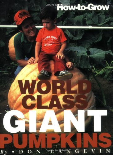9780963279347: How-To-Grow World Class Giant Pumpkins