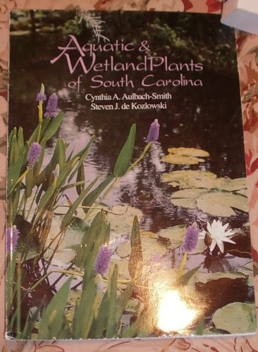 9780963282125: Aquatic and Wetland Plants of South Carolina