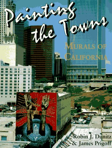 9780963286246: Painting the Towns: Murals of California