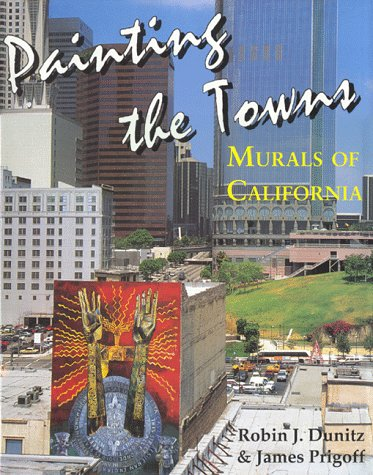 9780963286253: Painting the Towns: Murals of California