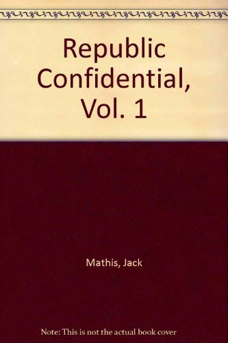 9780963287823: Republic Confidential, Vol. 1