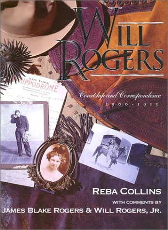 Will Rogers Courtship and Correspondence 1900-1915: Collins, Reba, with