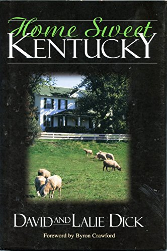 Home Sweet Kentucky [ Inscribed By Both: Dick, David; Dick,