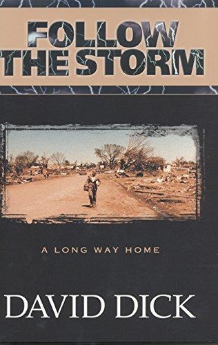 Follow the Storm, a Long Way Home: Dick, David