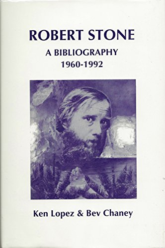 Robert Stone A Bibliography, 1960-1992 [ Signed By Stone]: Lopez, Ken; Chaney, Bev