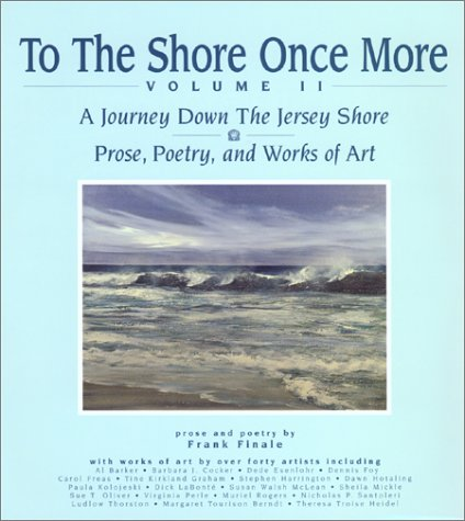 9780963290625: To The Shore Once More, Volume II : A Journey Down The Jersey Shore : Prose, Poetry, and Works of Art