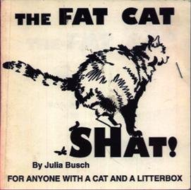 9780963290779: The Fat Cat Shat!: For Anyone With a Cat and a Litterbox