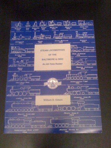 Steam Locomotives of the Baltimore & Ohio: Edson, William D.