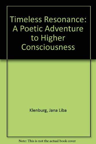 Timeless Resonance: A Poetic Adventure to Higher: Klenburg, Jana Liba