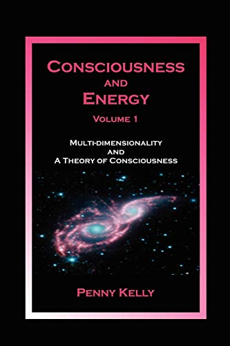 Consciousness and Energy, Vol. 1: Penny Kelly