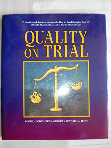 9780963293909: Quality on Trial: Is Your Quality Initiative Paying Off?