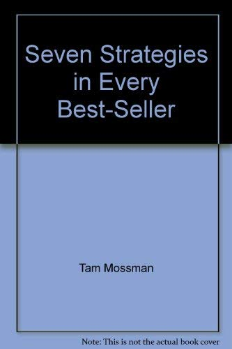9780963294715: Seven Strategies in Every Best-Seller: A 186-Page Guide to Extraordinarily Successful Writing