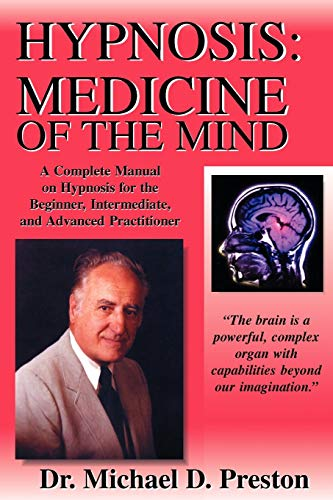 9780963294746: Hypnosis: Medicine of the Mind - a Complete Manual on Hypnosis for the Beginner, Intermediate And Advanced Practitioner