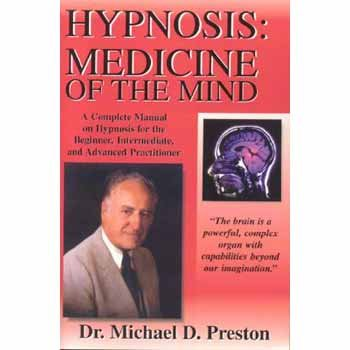 9780963294753: Hypnosis: Medicine of the Mind: A Complete Manual on Hypnosis for the Beginner, Intermediate and Advanced Practitioner