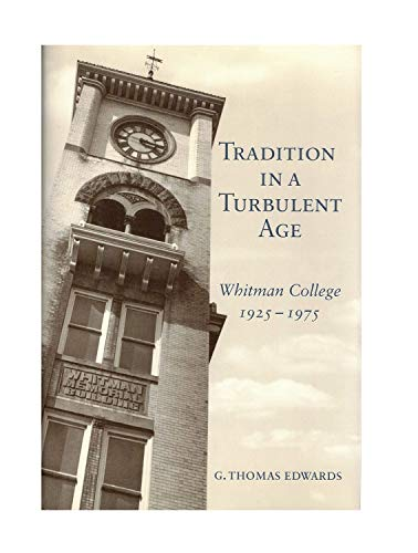 9780963295545: Tradition in a Turbulent Age: Whitman College, 1925-1975