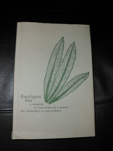 Eucalyptus Fair: Powell, Lawrence Clark