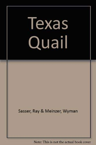 Texas Quail.: Meinzer, Wyman and Ray Sasser.