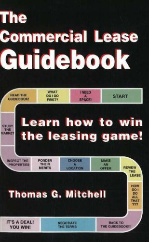 The Commercial Lease Guidebook : Learn How: Thomas G. Mitchell