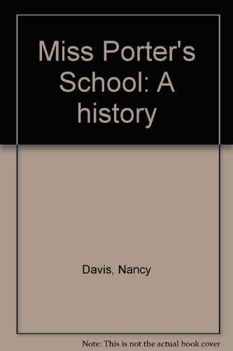 Miss Porter's School: A history: Davis, Nancy