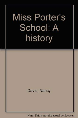 Miss Porter's School: A history (0963298518) by Nancy Davis