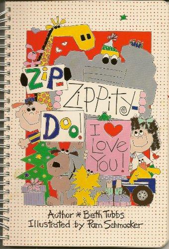 Zip-Zippity-Doo! I Love You!