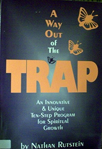 9780963300720: A way out of the trap: An innovative & unique ten-step program for spiritual growth