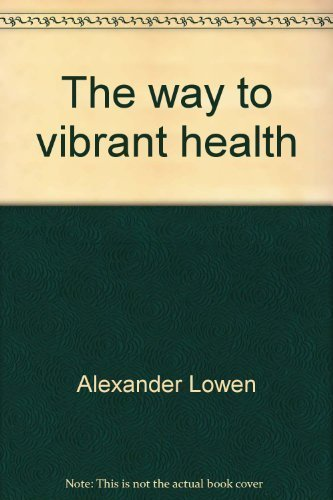 9780963303400: The Way To Vibrant Health: A Manual of Bioenergetic Exercises