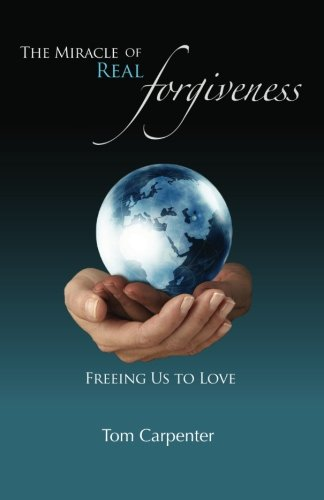 9780963305121: The Miracle of Real Forgiveness: Freeing Us To Love