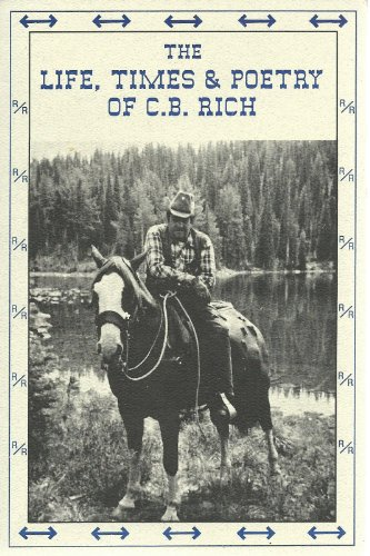 9780963306203: The life, times & poetry of C.B. Rich