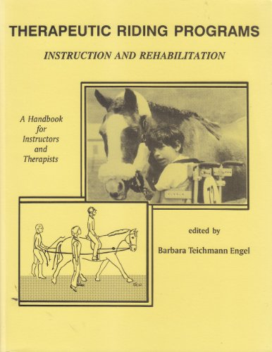 9780963306500: Therapeutic Riding Programs: Instruction and Rehabilitation : A Handbook for Instructors and Therapists on Riding With the Disabled Person