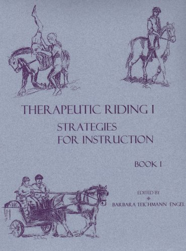 Therapeutic Riding I : Strategies for Instruction (2 Volume Set): Barbara T. Engel