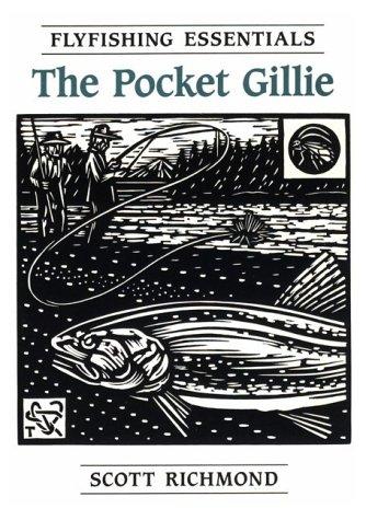 The Pocket Gillie: Flyfishing Essentials: Scott Richmond