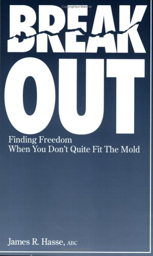 9780963308375: Break Out: Finding Freedom When You Don't Quite Fit the Mold