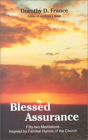 9780963308382: Blessed Assurance: 52 Meditations Inspired by Familiar Hymns of the Church