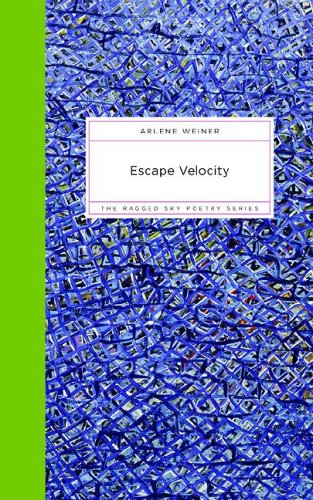 Escape Velocity Ragged Sky Poetry: Arlene Weiner