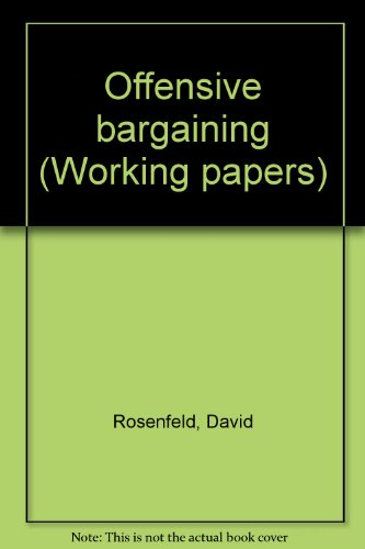 9780963312853: Offensive bargaining (Working papers)