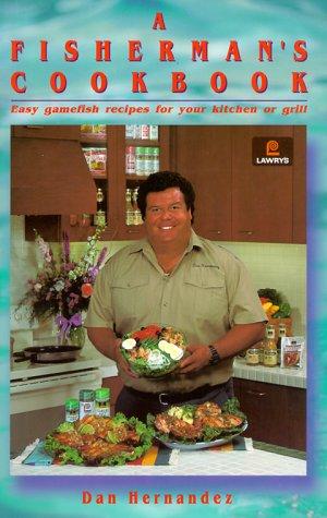 A Fisherman's Cookbook: Hernandez, Daniel; Hernandez, Dan